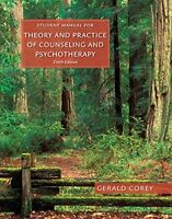 Student Manual Theory & Practice Counseling & Psychotherapy by Corey, Gerald