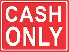 "CASH ONLY - 9"" X 12"" NEW IN PACKAGE ALUMINUM SIGN"