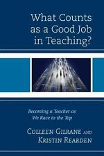 WHAT COUNTS AS A GOOD JOB IN TEACHING? - GILRANE, COLLEEN/ REARDEN, KRISTIN - NE