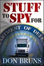 Stuff To Spy For: By Don Bruns