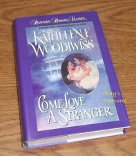 COME LOVE A STRANGER Kathleen Woodiwiss HARDCOVER Rhapsody Romance Classics VGC