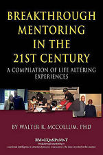 Breakthrough Mentoring in the 21st Century: A Compilation of Life Altering Expe