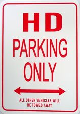 HD Parking Only All others vehicles will be towed away Sign