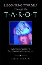 Discovering Your Self Through the Tarot : A Jungian Guide to Archetypes and...