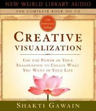 Gawain, Shakti: Creative Visualization : Use the Power of Your Imagination to...
