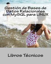 Gestión de Bases de Datos Relacionales con MySQL para LINUX by Libros...