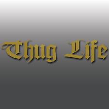 Thug Life Funny Gold Car Window Bumper JDM DUB Vinyl Decal Sticker Colour Choice