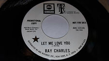 RAY CHARLES Let Me Love You / I'm Satisfied PROMO 45 ABC 11213 (1969) EX! CLEAN!