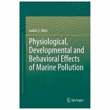 Physiological, Developmental and Behavioral Effects of Marine Pollution by...