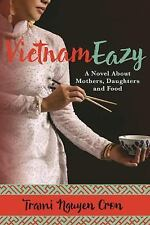 VietnamEazy : A Novel about Food, Mothers and Daughters, Told over Three...