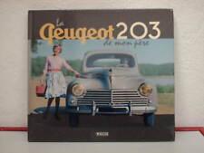 LA PEUGEOT 203  DE MON PERE  -  Editions  ATLAS  -