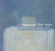 Shine On Me / Kazuya Ishigami – It Happened One Night  CD