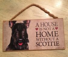 "5"" X 10"" Dog Sign ""A House Is Not A Home Without A Scottie"""