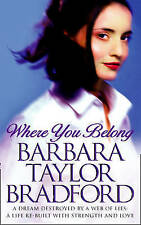 BARBARA TAYLOR BRADFORD  __ WHERE YOU BELONG ___ BRAND NEW __ FREEPOST UK