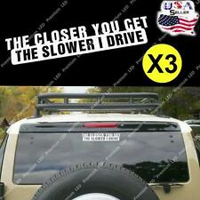 3x THE CLOSER YOU GET THE SLOWER I DRIVE Stickers For Car Truck Window Bumper