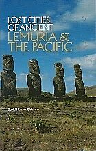 LOST CITIES OF ANCIENT LEMURIA & THE PACIFIC NEW david childress instock pb