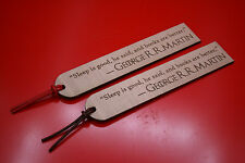 "Wooden Bookmarks Game Of Thrones George RR Martin Quote ""Books are better"""
