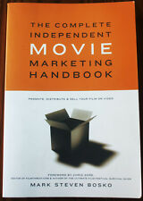 The Complete Independent Movie Marketing Handbook : Promote, Distribute and Sell