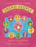 Salad People and More Real Recipes : A New Cookbook for Preschoolers and Up...