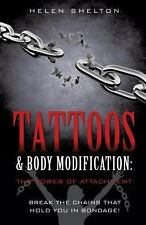 Tattoos & Body Modification: The Power of Attachment (Paperback or Softback)