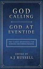 God Calling/God at Eventide: Two Classic Devotionals, for Morning and Evening Re