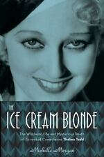 The Ice Cream Blonde: The Whirlwind Life and Mysterious Death of Screwball Comed