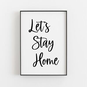 Let's Stay Home Typography Print Poster Wall Art Inspirational Love Gift v3