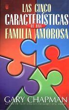 Las Cinco Caracteristicas De Una Familia Amorosa by Gary Chapman