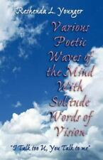 Various Poetic Waves of the Mind with Solitude Words of Vision by Reshenda L....