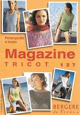Guide tricot mains BERGERE de FRANCE n° 127 - 22 modèles femme/Printemps-Eté