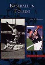 Images of Baseball: Baseball in Toledo by John R. Husman (2003, Paperback)