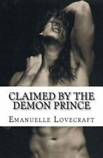 Claimed by the Demon Prince by Emanuelle Lovecraft (2015, Paperback)