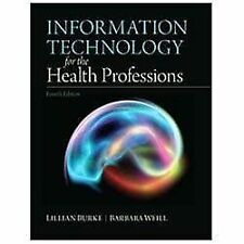 Information Technology for the Health Professions by Barbara Weill and...