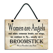Women Are Angels And When Someone Breaks Our Wings Fun Home Sign/Plaque 581