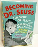 Becoming Dr. Seuss Theodor Geisel Making of an American Imagination Hardcover