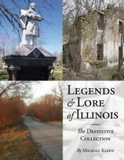 Legends and Lore of Illinois: The Definitive Collection (Paperback or Softback)