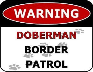 """Warning Doberman Border Patrol"" Laminated Dog Sign"