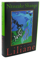 Ntozake Shange LILIANE RESURRECTION OF THE DAUGHTER  1st Edition 1st Printing