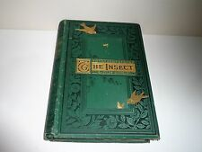 THE INSECT BY JULES MICHELET DATED 1883 WITH 140 ILLUSTRATIONS EMBOSSED COVERS