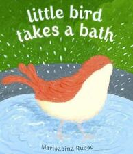Little Bird Takes a Bath by Marisabina Russo (2015, Picture Book)