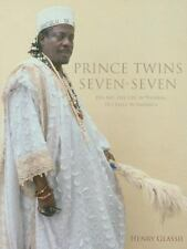 Prince Twins Seven-Seven: His Art, His Life in Nigeria, His Exile in America (A