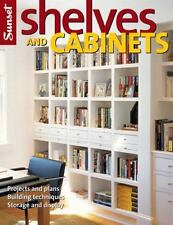 Shelves and Cabinets: Projects and Plans, Building Techniques, Storage and Disp