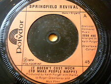 "SPRINGFIELD REVIVAL - IT DOESN'T COST MUCH (TO MAKE PEOPLE HAPPY)  7"" VINYL"