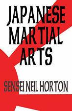 Japanese Martial Arts by Sensei Neil Horton (Paperback, 2005)
