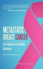 Metastatic Breast Cancer: From Diagnosis to Complete Remission: An Intentional J
