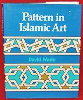 Pattern in Islamic Art by David Wade, The Overlook Press