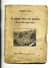 Umberto Forti # IL PRIMO LIBRO DI ALGEBRA # Editore R.Carabba 1942