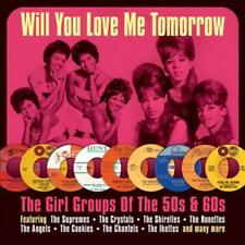 VARIOUS ARTISTS - WILL YOU LOVE ME TOMORROW: THE GIRL GROUPS OF 50S & 60S USED -