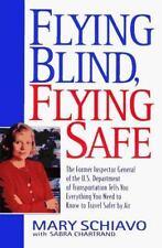 Flying Blind, Flying Safe Mary Schiavo, Sabra Chartrand Paperback