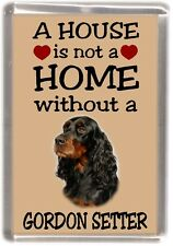 "Gordon Setter Dog Fridge Magnet ""A HOUSE IS NOT A HOME"" by Starprint"